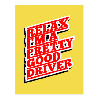 Relax I'm a pretty good driver Postcard