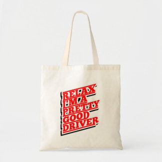 Relax I'm a pretty good driver Tote Bag