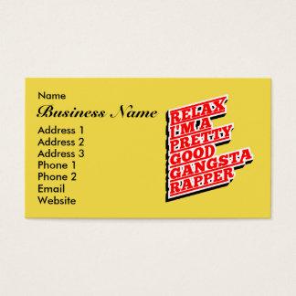 Relax I'm a pretty good Gangsta Rapper Business Card