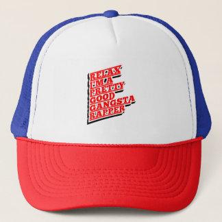 Relax I'm a pretty good Gangsta Rapper Trucker Hat