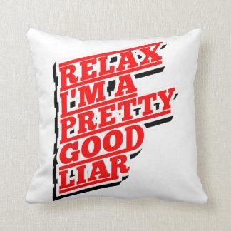 Relax I'm a pretty good Lair Throw Pillow