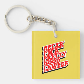 Relax I'm a pretty good lawyer Keychain