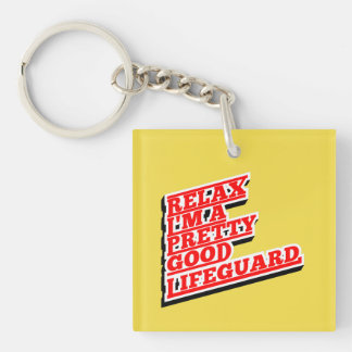Relax I'm a pretty good lifeguard Keychain