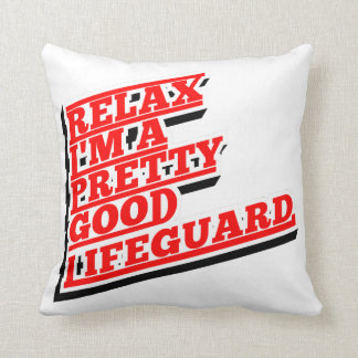 Relax I'm a pretty good lifeguard Throw Pillow
