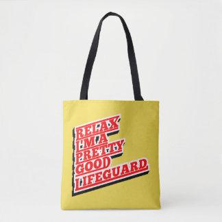 Relax I'm a pretty good lifeguard Tote Bag