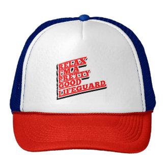 Relax I'm a pretty good lifeguard Trucker Hat