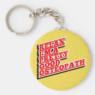 Relax I'm a pretty good osteopath Basic Round Button Keychain