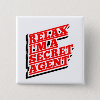 Relax I'm a secret agent funny 2 Inch Square Button