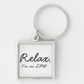 Relax, I'm an LMP Silver-Colored Square Keychain