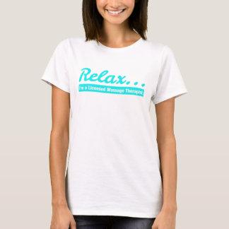 Relax... I'm an LMT T-Shirt