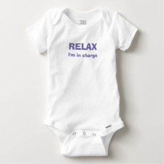 """""""Relax, I'm in charge"""" Baby apparel Baby Onesie"""