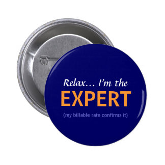 Relax... I'm the EXPERT 2 Inch Round Button