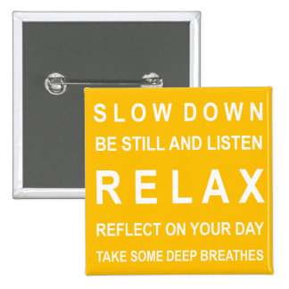 Relax Inspirational Message Yellow & White 2 Inch Square Button