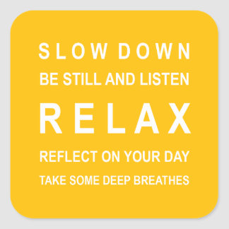 Relax Inspirational Message Yellow & White Square Sticker
