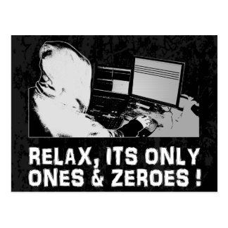 Relax, Its Only Ones & Zeroes Postcard