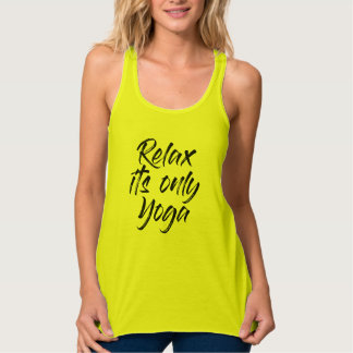 Relax Its only Yoga Tank Top