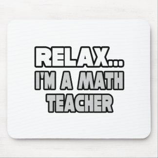 Relax...Math Teacher Mouse Pad