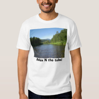 Relax N the tube! Shirt