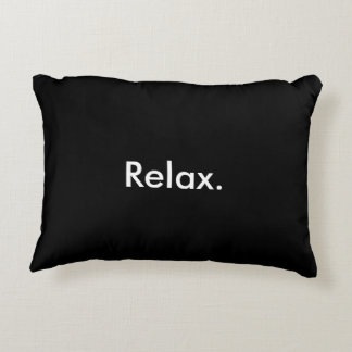 Relax or it's time to go accent pillow