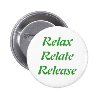 Relax, Relate, Release, Pinback Button