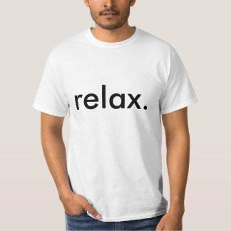 relax. T-Shirt