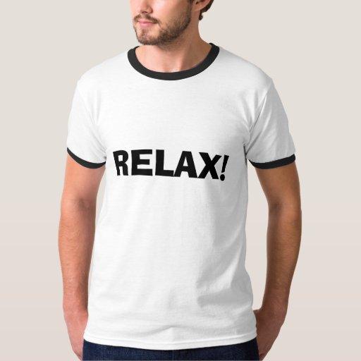RELAX! TEE SHIRT