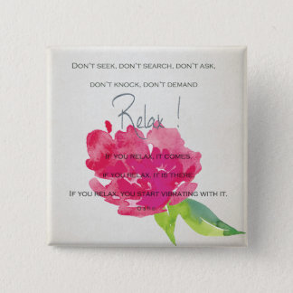 RELAX TO RECEIVE, TO VIBRATE BRIGHT PINK FLORAL 2 INCH SQUARE BUTTON