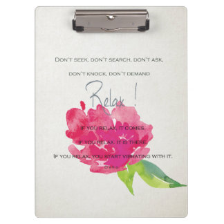 RELAX TO RECEIVE, TO VIBRATE BRIGHT PINK FLORAL CLIPBOARD