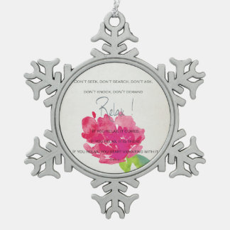 RELAX TO RECEIVE, TO VIBRATE BRIGHT PINK FLORAL SNOWFLAKE PEWTER CHRISTMAS ORNAMENT