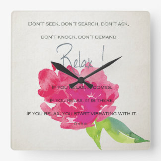 RELAX TO RECEIVE, TO VIBRATE BRIGHT PINK FLORAL SQUARE WALL CLOCK