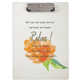 RELAX TO RECEIVE, TO VIBRATE ORANGE FLORAL CLIPBOARD
