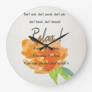 RELAX TO RECEIVE, TO VIBRATE ORANGE FLORAL LARGE CLOCK