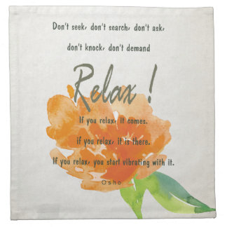 RELAX TO RECEIVE, TO VIBRATE ORANGE FLORAL NAPKIN