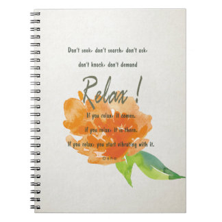 RELAX TO RECEIVE, TO VIBRATE ORANGE FLORAL NOTEBOOK