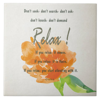 RELAX TO RECEIVE, TO VIBRATE ORANGE FLORAL TILE