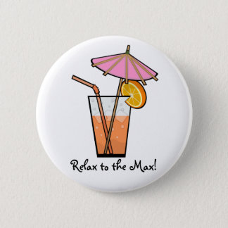 Relax To The Max! 2 Inch Round Button