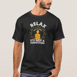 Relax We're All Crazy It's Not A Competition T-Shirt