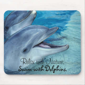 Relax with Nature, Swim with Dolphins. Mouse Pad
