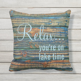 Relax You Are On Lake Time Quote Outdoor Pillow