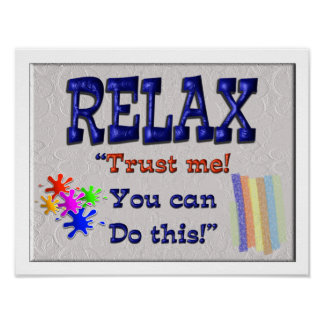 Relax you can do this poster