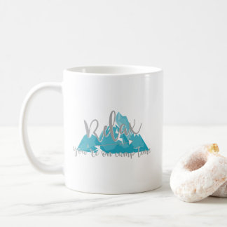 Relax You're on Camp Time Camping Quote Mountain Coffee Mug