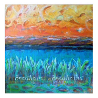 Relaxing image to remind you to Breathe. Acrylic Print