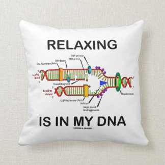Relaxing Is In My DNA (DNA Replication) Throw Pillow