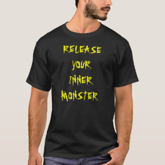 RELEASE YOUR INNER MONSTER T-Shirt