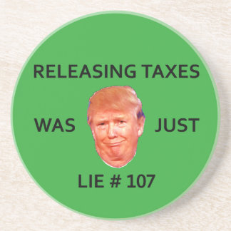 RELEASING TAXES WAS JUST TRUMP LIE 107 COASTERS