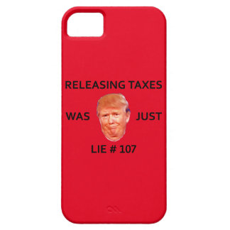 RELEASING TAXES WAS JUST TRUMP LIE 107 iPhone 5 CASE