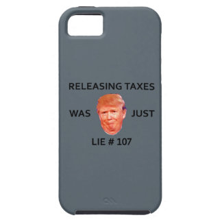 RELEASING TAXES WAS JUST TRUMP LIE 107 iPhone 5 COVERS