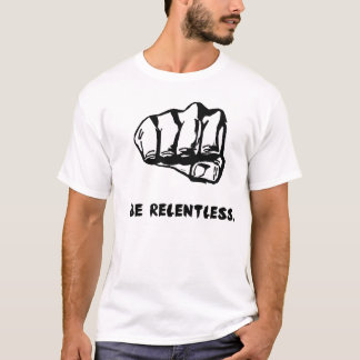 Relentless Fist T-Shirt