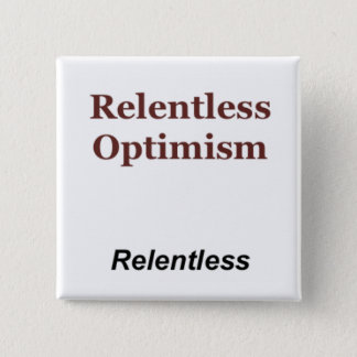 Relentless Optimism 2 Inch Square Button