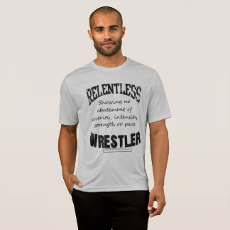 Relentless Wrestler T-Shirt